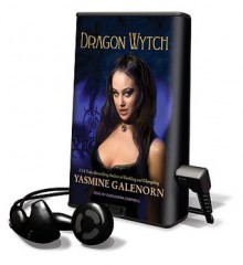 Dragon Wytch [With Earbuds] - Yasmine Galenorn, Cassandra Campbell