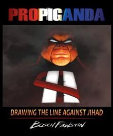 ProPiganda: Drawing the Line Against Jihad - Bosch Fawstin