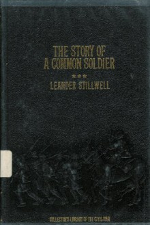 The Story of a Cannoneer Under Stonewall Jackson: in Which is Told the Part Taken By the Rockbridge Artillery in the Army of Northern Virginia (Collector's Library of the Civil War) - Edward Alexander Moore