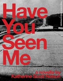 Have You Seen Me - Katherine Scott Nelson