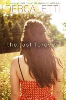 The Last Forever - Deb Caletti