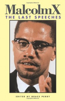 Malcolm X: The Last Speeches (Malcolm X speeches & writings) - Malcolm X