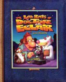The Lab Rats of Doctor Eclair - John Bianchi