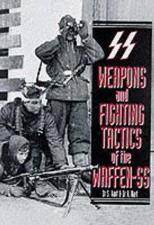 Weapons and Fighting Tactics of the Waffen-SS - S. Hart