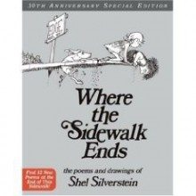 Where the Sidewalk Ends 30th Anniversary Edition: Poems and Drawings (Hardcover) - Illustrator) Shel Silverstein (Author
