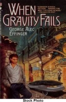 When Gravity Fails - George Alec Effinger