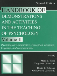 Physiological-Comparative, Perception, Learning, Cognitive, and Developmental, Vol. 2 - Mark E. Ware, David Johnson