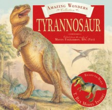 Amazing Wonders Collection: Tyrannosaur - Monty Fitzgibbon, Clint Twist, Diz Wallis