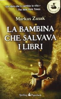 La bambina che salvava i libri - Markus Zusak