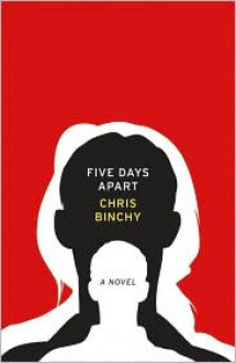 Five Days Apart: A Novel - Chris Binchy