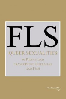 Queer Sexualities in French and Francophone Literature and Film. - James Day