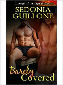 Barely Covered - Sedonia Guillone