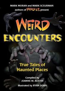 Weird Encounters: True Tales of Haunted Places - Joanne Austin,Ryan Doan