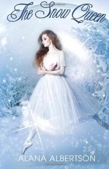The Snow Queen - Alana Albertson