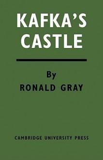 Kafka's Castle - Ronald Gray