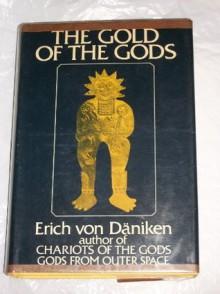 The Gold Of The Gods - Erich Von Daniken, Michael Heron, Honi Werner (Jacket)