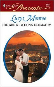 The Greek Tycoon's Ultimatum (Greek Tycoons #1) - Lucy Monroe