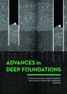 Advances in Deep Foundations - Jun Otani