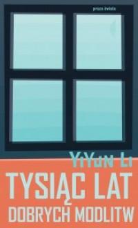 Tysiąc lat dobrych modlitw - Yiyun Li