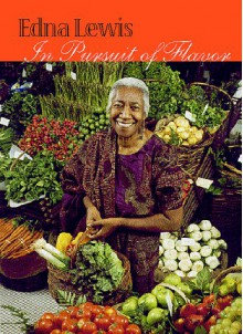 In Pursuit of Flavor - Edna Lewis, Mary Goodbody