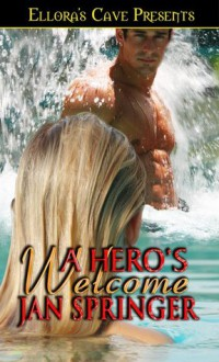 A Hero's Welcome (Hereos at Heart #1) - Jan Springer