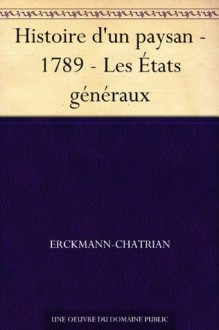 Histoire d'un paysan - 1789 - Les États généraux - Erckmann-Chatrian
