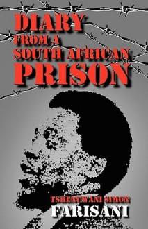 Diary from a South African Pri - Tshenuwani Simon Farisani