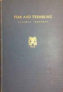 Fear and Trembling - Glenway Wescott