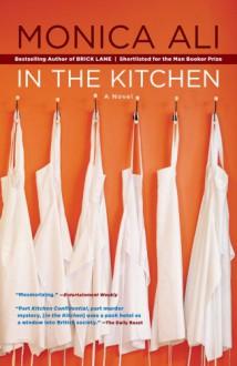 In the Kitchen: A Novel - Monica Ali