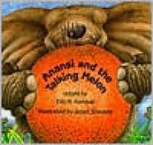 Anansi and the Talking Melon - Eric A. Kimmel,Janet Stevens