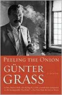 Peeling the Onion - Günter Grass, Michael Heim