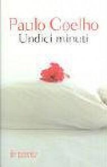 Undici minuti - Rita Desti, Paulo Coelho