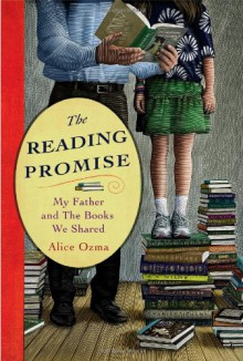 The Reading Promise: My Father and the Books We Shared - Alice Ozma,Jim Brozina