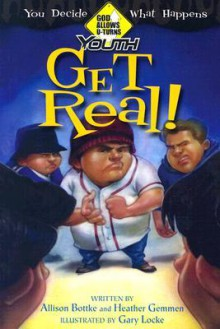 Get Real! - Allison Bottke, Heather Gemmen