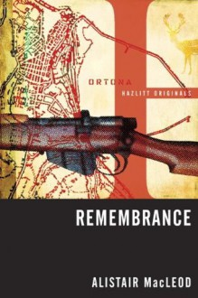 Remembrance - Alistair MacLeod