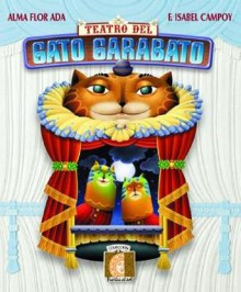 Teatro del Gato Garabato (Puertas al Sol) (Puertas Al Sol / Gateways to the Sun) - Alma Flor Ada, F. Isabel Campoy