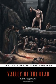 Valley of the Dead (The Truth Behind Dante's Inferno) - Kim Paffenroth;Dante Alighieri