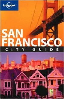 San Francisco - Alison Bing, Lonely Planet