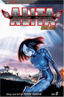 Battle Angel Alita, Volume 8: Fallen Angel - Yukito Kishiro