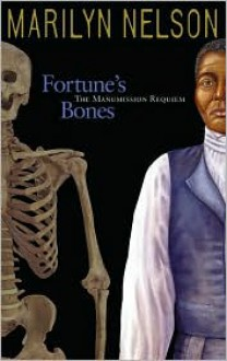 Fortune's Bones: The Manumission Requiem - Marilyn Nelson, Pamela Espeland