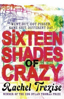 Sixteen Shades of Crazy - Rachel Trezise