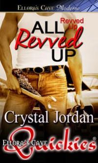 All Revved Up - Crystal Jordan