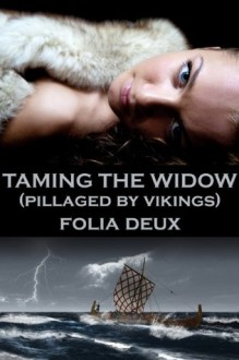 Taming the Widow (Pillaged by Vikings) - Folia Deux