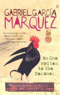 No One Writes to the Colonel - Gabriel García Márquez