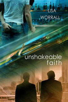 Unshakeable Faith - Lisa Worrall
