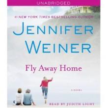 Fly Away Home - Jennifer Weiner, Judith Light