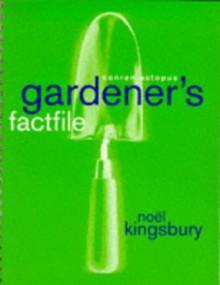 gardener's factfile - Noël Kingsbury