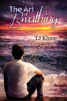 The Art of Breathing - Sean Crisden,T.J. Klune