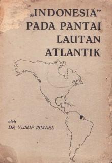 Indonesia Pada Pantai Lautan Atlantik - Yusuf Ismael
