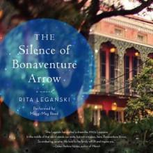 The Silence of Bonaventure Arrow (Audio) - Rita Leganski, Maggi-Meg Reed